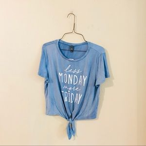 NWT Less Monday More Friday Tie Front Tee